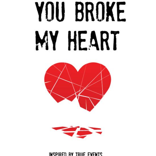 Greeting card says, 'You Broke My Heart.' In smaller text below says, 'Inspired by true events.' Has a broken red heart in the middle.