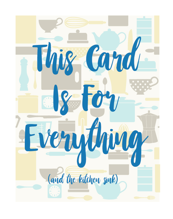 Card with kitchen items says 'This Card Is For Everything and the kitchen sink.'